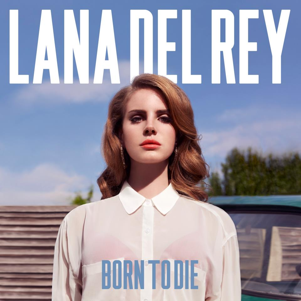 The Hardcore Troubadour Lana Del Rey Quot Born To Die Quot